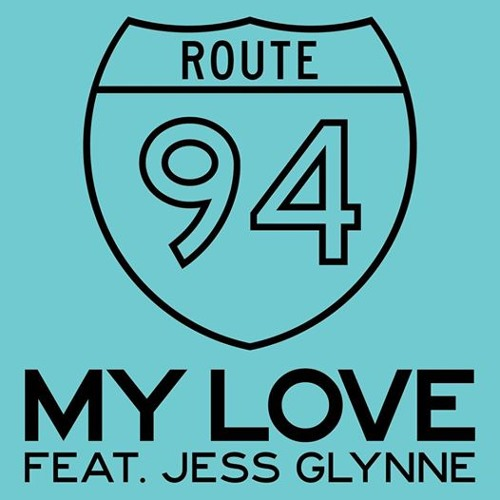 Route 94 Feat. Jess Glynne - My Love (Dirty Twist Bootleg) *FREE DOWNLOAD*