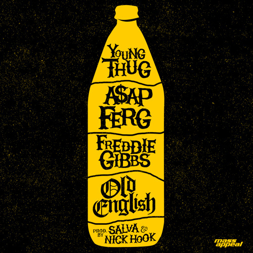 Audio: Young Thug, A$AP Ferg, and Freddie Gibbs   Old English