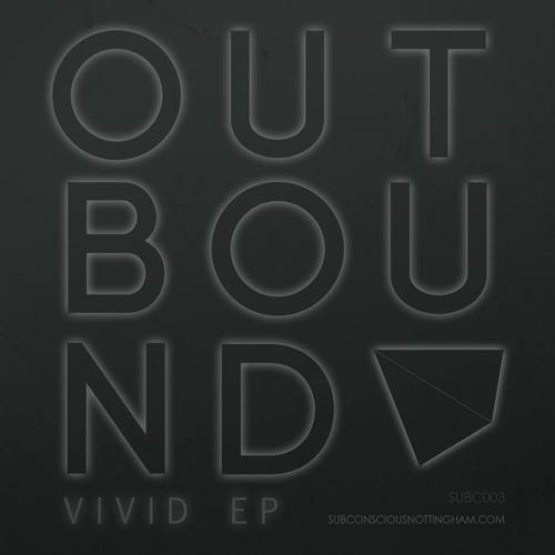 Outbound - Vivid EP (SUBC003) [Prolific Promo]