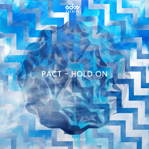PACT - Hold On (Heliotype's Balearic Bass Mix) [EDM.com Premiere]