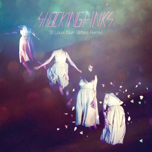Shocking Pinks - St Louis (Sun Glitters remix)