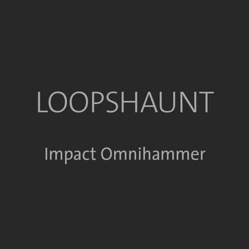 Loops Haunt - Impact Omnihammer (Some1Else Clip Chop Mix)