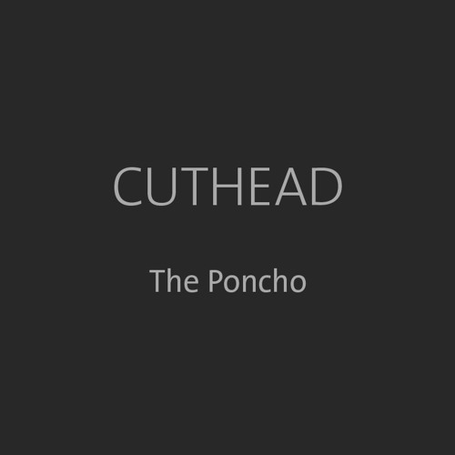 Cuthead - The Poncho (Some1Else Clip Chop Mix)