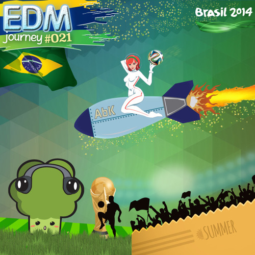 EDM Journey 021 (Teaser) (2014 World Cup Special)