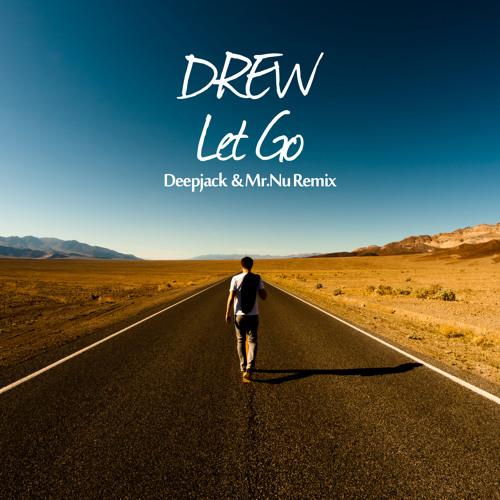 Drew - Let Go (Deepjack, Mr.Nu Remix)