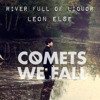LEON ELSE - RIVER FULL OF LIQUOR (COMETS WE FALL REMIX)