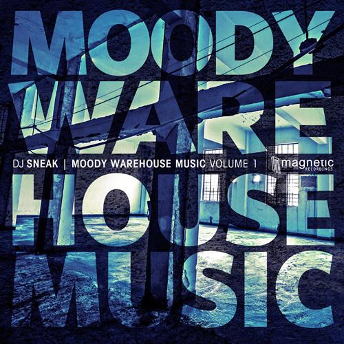 DJ SNEAK | MOODY WAREHOUSE MUSIC VOL. 1 | MAGNETIC RECORDINGS