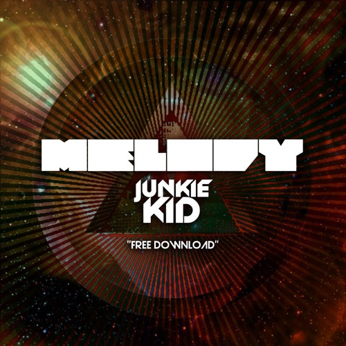 Junkie Kid - Melody (Original Mix)