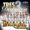 Banda La Trakalosa de Monterrey - Tres Disparos (2014) (Promo Nuevo Disco Oficial)