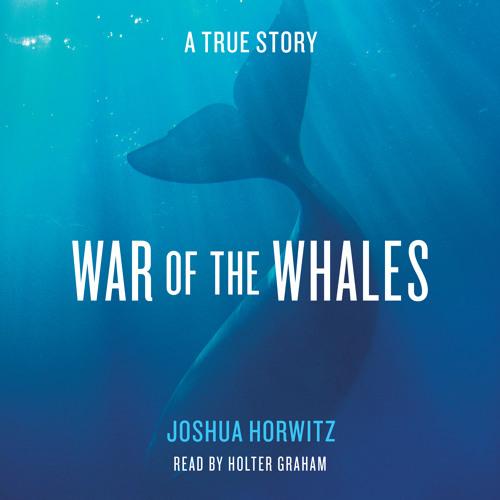 WAR OF THE WHALES Audiobook Excerpt