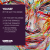 yousef - by the way you dance - circus recordings (preview)