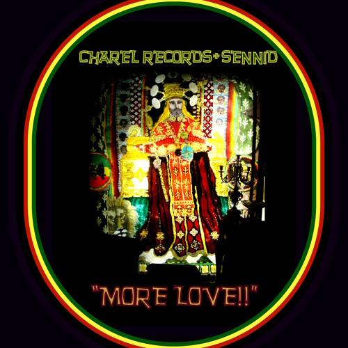 "CHAREL RECORDS + SENNID-"" MORE LOVE!!"""