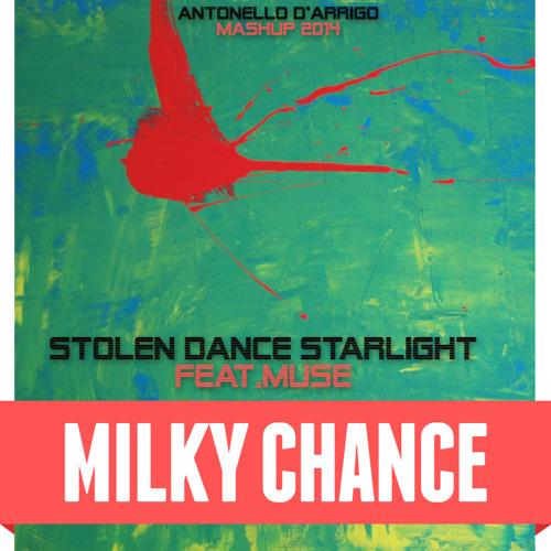 Milky Chance feat. Muse - Stolen Dance Starlight (Antonello D'Arrigo 2k14)