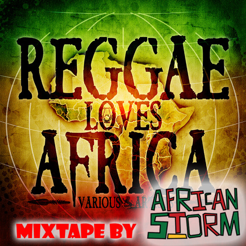 African Storm Presents Reggae Loves Africa
