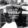 Ice Cube - Hello (Deftonik Remix)   Free Download