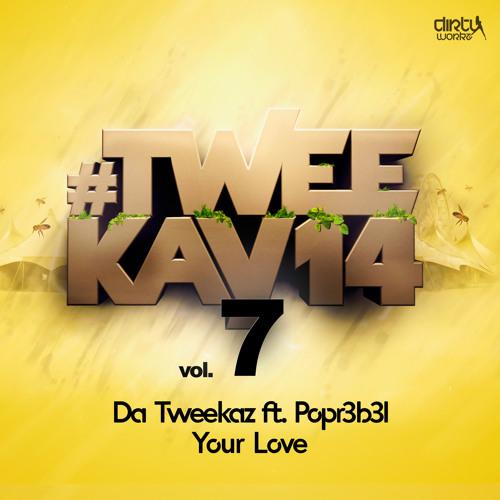 Da Tweekaz ft. POPR3B3L - Your Love