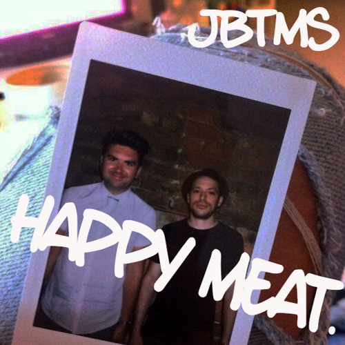 JBrown & The Mic Smith - HAPPYMEAT.