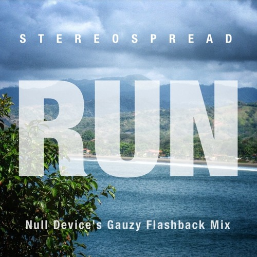 Stereospread - Run (Null Device's Gauzy Flashback Mix)
