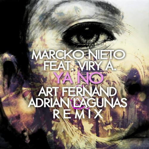 Marcko Nieto Feat. Viry A. - Ya No (Art Fernand & Adrian Lagunas Remix) [Free Download]