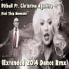 Pitbull Ft. Christina Aguilera -  Feel This Moment (Extended 2014 Dance Rmx)