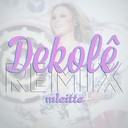 Dekole (Remix) - Claudia Leitte