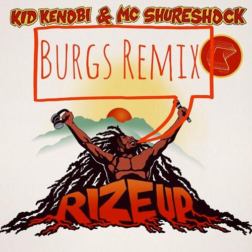 Kid Kenobi & MC Shureshock - Rize Up (Burgs Remix)
