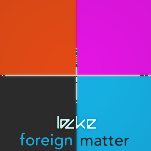 """""""foreign matter"""" — locke  (for real this time...)"""