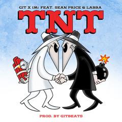 GIT x 1Mt Ft. SEAN PRICE & LABBA - TNT (Prod. GIT BEATS)