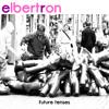 elbertron - Future Tenses - 03 Future Tenses