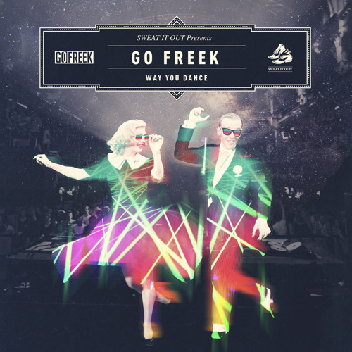 Go Freek - The Way You Dance