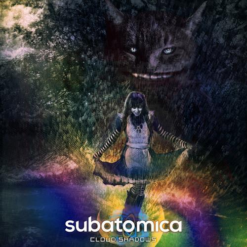 Subatomica - Cloud Shadows featuring V:Shal Kanwar
