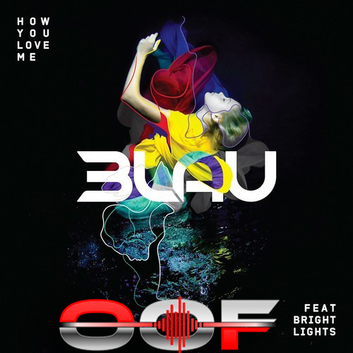 3LAU- How You Love Me Feat. Bright Lights (OOF Remix)