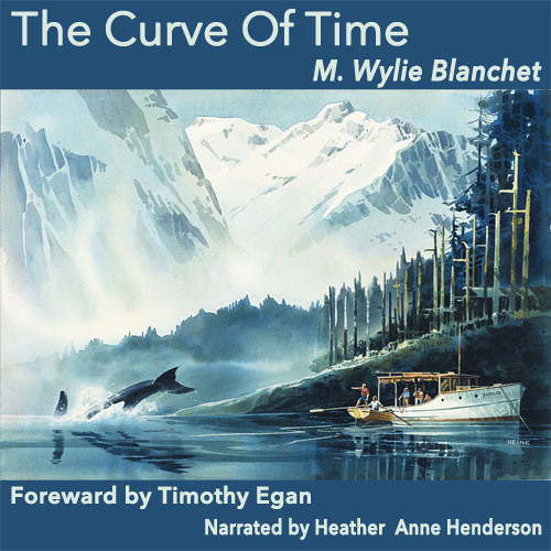 Audio Book: The Curve of Time, by M. Wylie Blanchet, narrated by Heather Anne Henderson