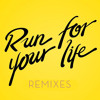 Run For Your Life (Hopium Remix)