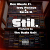 StiL Featuring Derek H. & Izzy Famous (Produced By Tha Audio Unit)
