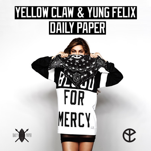 Yellow Claw & Yung Felix - Daily Paper