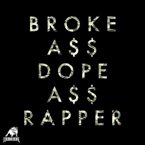 Broke Ass Dope Ass Rapper