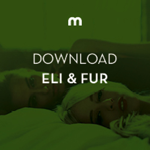 Download: Eli & Fur in the mix for Mixmag