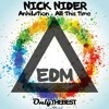 Nick Nider - Anhilation / All This Time [EP] ▆ ▅ ▃ EDM Records ▃ ▅ ▆