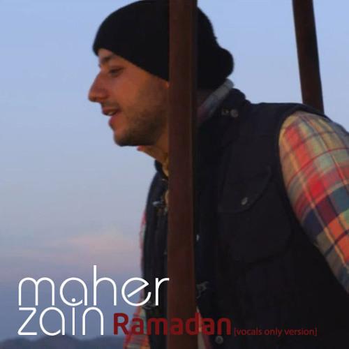 Ramadan Arabic Vocals Only Version ماهر زين رمضان بدون موسيقى Maher Zain Blog By Maher Zain Blog