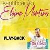 Elaine Martins - Santificação PLAYBACK (Oficial)