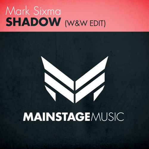 Mark Sixma - Shadow (W&W Edit) [OUT NOW!]