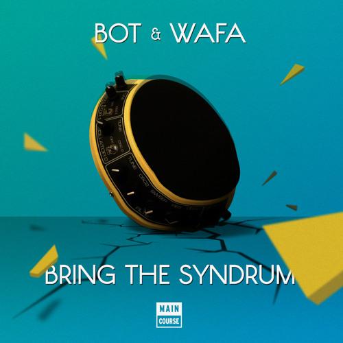 Bot & Wafa - MSMFN (SNACKS.038 // Main Course)