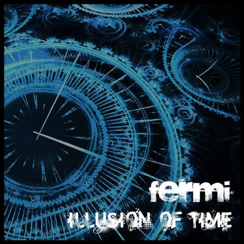 Fermi (Special Ed) - Illusion Of Time