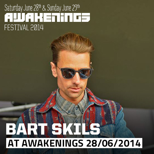Bart Skils at Awakenings Festival 2014, Day One (June 28th)