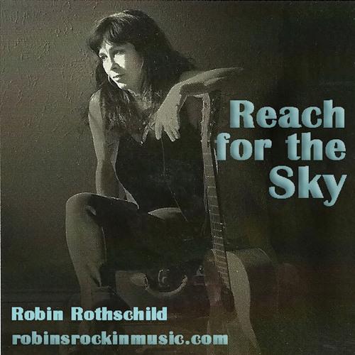 "Robin Rothschild - ""Reach For The Sky""  **Album Track #3"