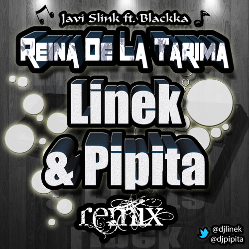 Javi Slink Feat. Blackka - Reina De La Tarima (Linek & Pipita Remix)