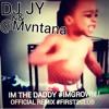 @DJJYBEMYNAME && @MVNTANA - IM THE DADDY IM GROWN VINE (BBM) #FREEDOWNLOAD