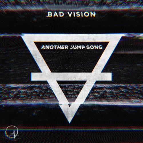 Bad Vision - Another Jump Song (Original Mix)
