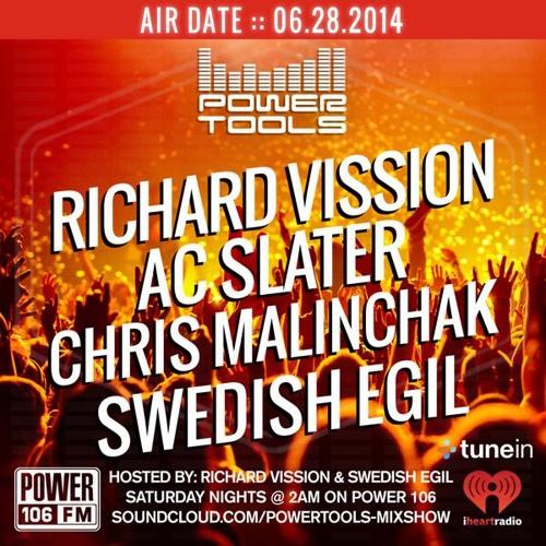 AC Slater on Powertools 06/28/14 (Power 106 FM)